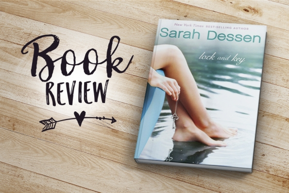 Book Review: Lock and Key by Sarah Dessen