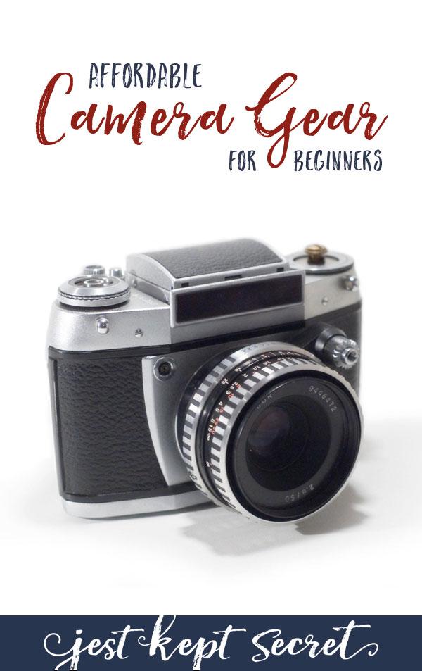 Affordable Camera Gear for Beginners | Jest Kept Secret