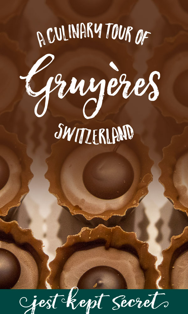 A Culinary Tour of Gruyères, Switzerland | Jest Kept Secret