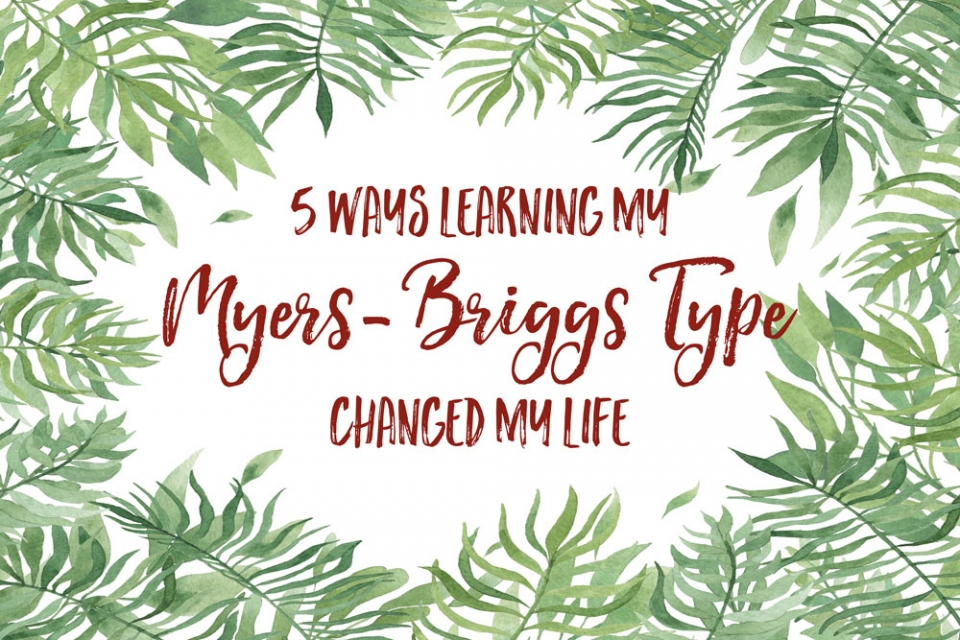 5 Ways Learning my Myers Briggs Type Changed My Life   Jest Kept Secret
