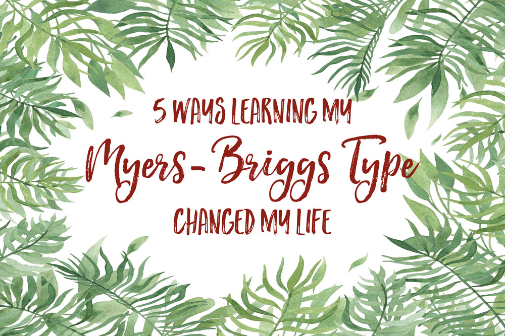 5 Ways Learning my Myers Briggs Type Changed My Life | Jest Kept Secret