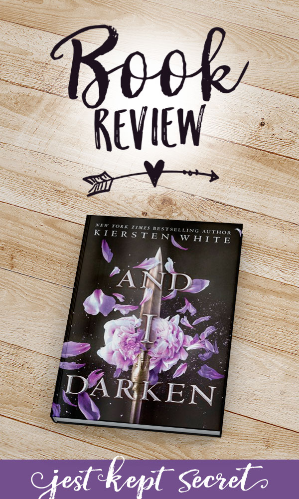 Book Review: And I Darken | Jest Kept Secret