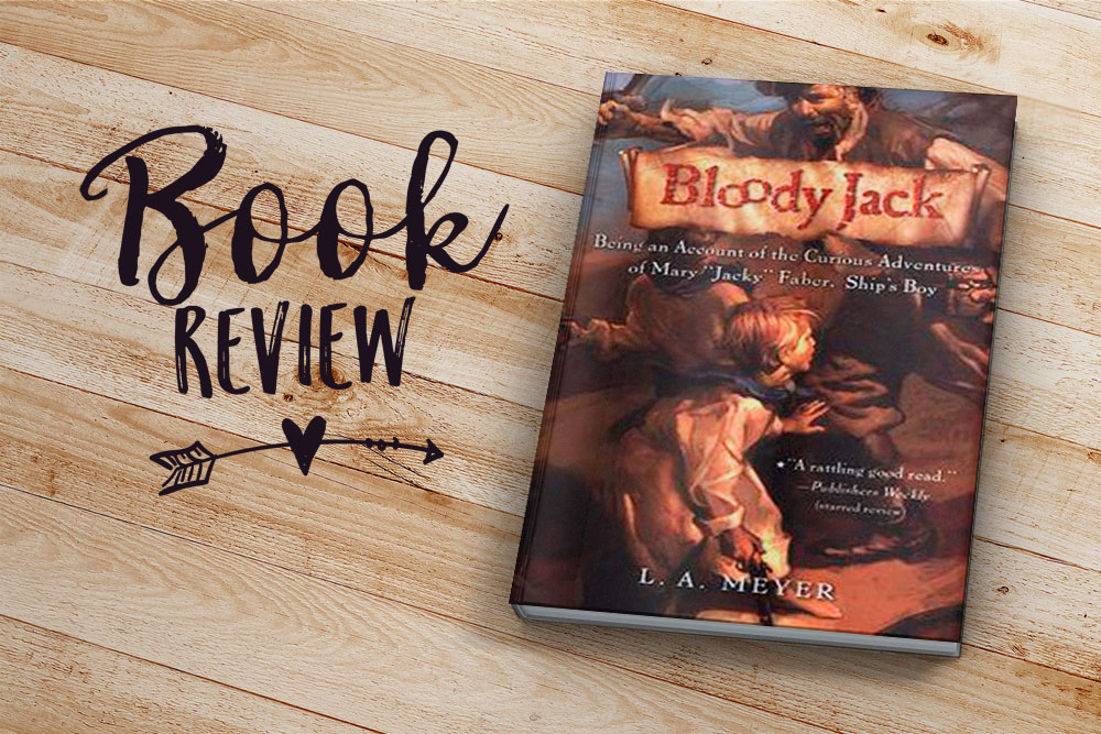 Book Review: Bloody Jack by L.A. Meyer | Jest Kept Secret