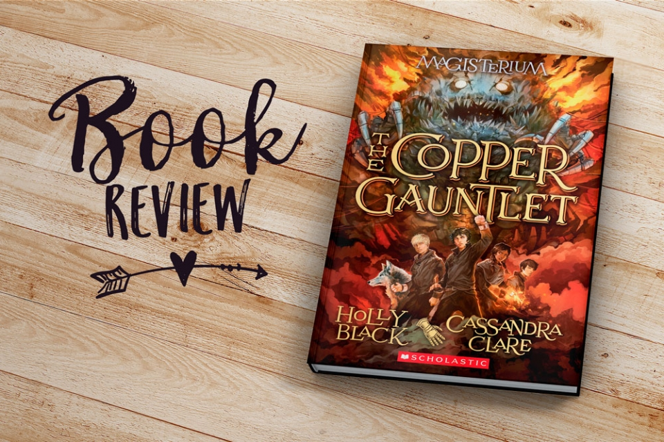 Book Review: The Copper Gauntlet by Holly Black and Cassandra Clare   Jest Kept Secret