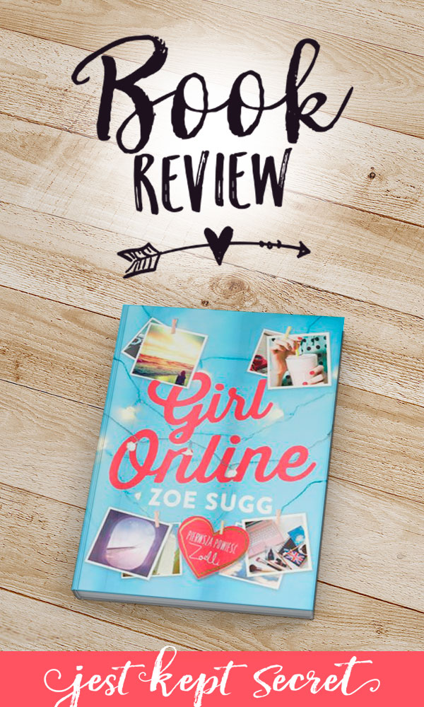 Book Review: Girl Online by Zoe Sugg | Jest Kept Secret