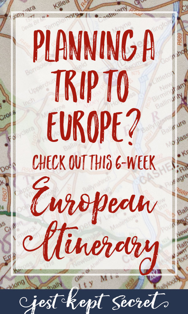 A Six-Week European Itinerary | Jest Kept Secret