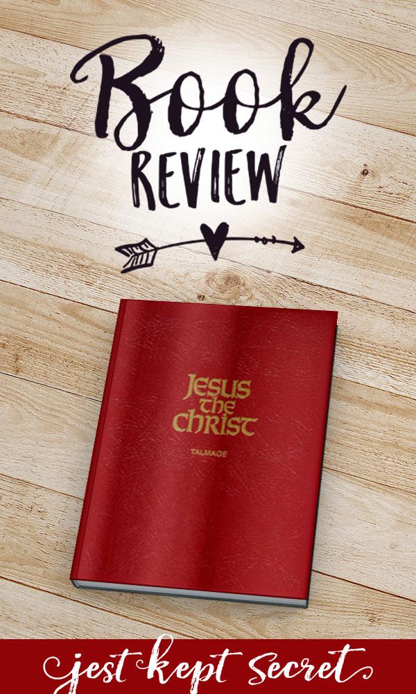 Book Review: Jesus the Christ | Jest Kept Secret