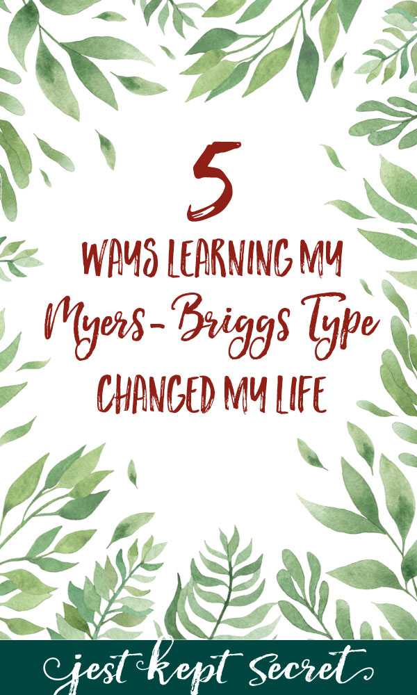 5 Ways Learning my MBTI Type Changed My Life | Jest Kept Secret