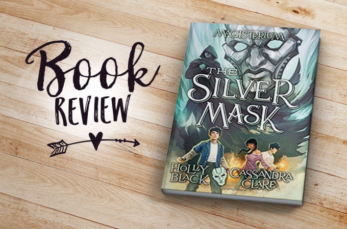 Book Review: The Silver Mask by Holly Black and Cassandra Clare | Jest Kept Secret