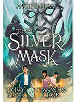 The Silver Mask by Holly Black and Cassandra Clare