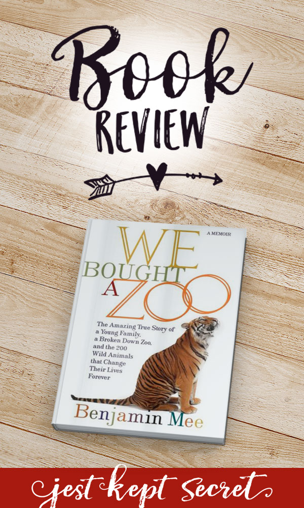 Book Review: We Bought a Zoo | Jest Kept Secret