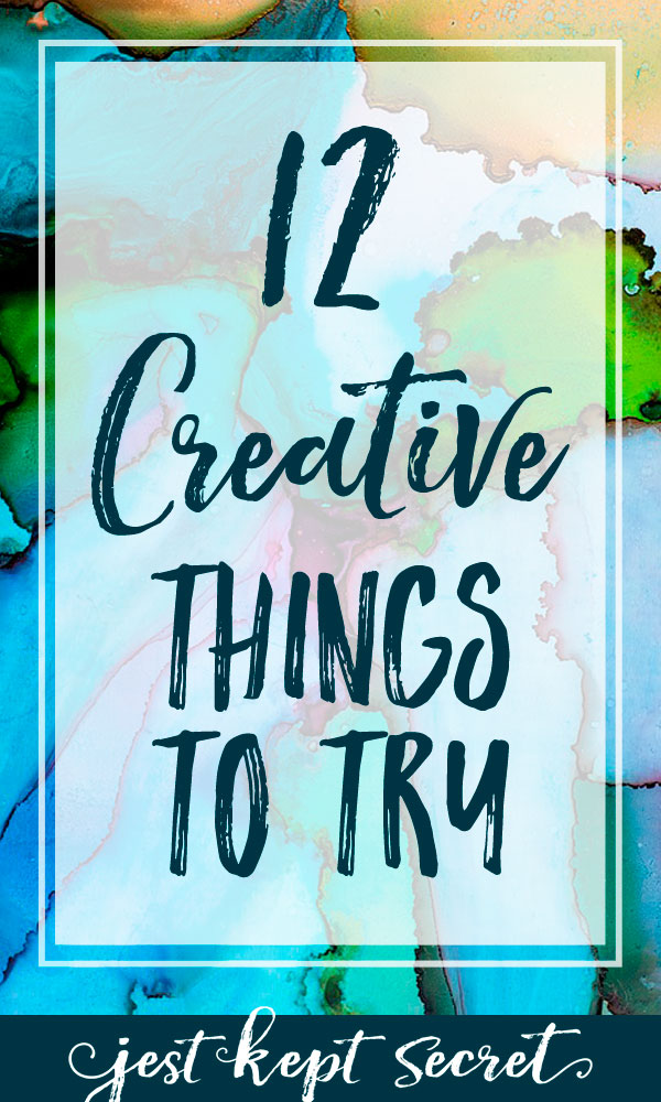 12 Creative Things to Try | Jest Kept Secret