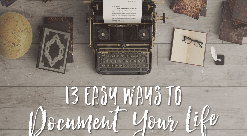 Header image for 13 Easy Ways to Document Your Life | Jest Kept Secret