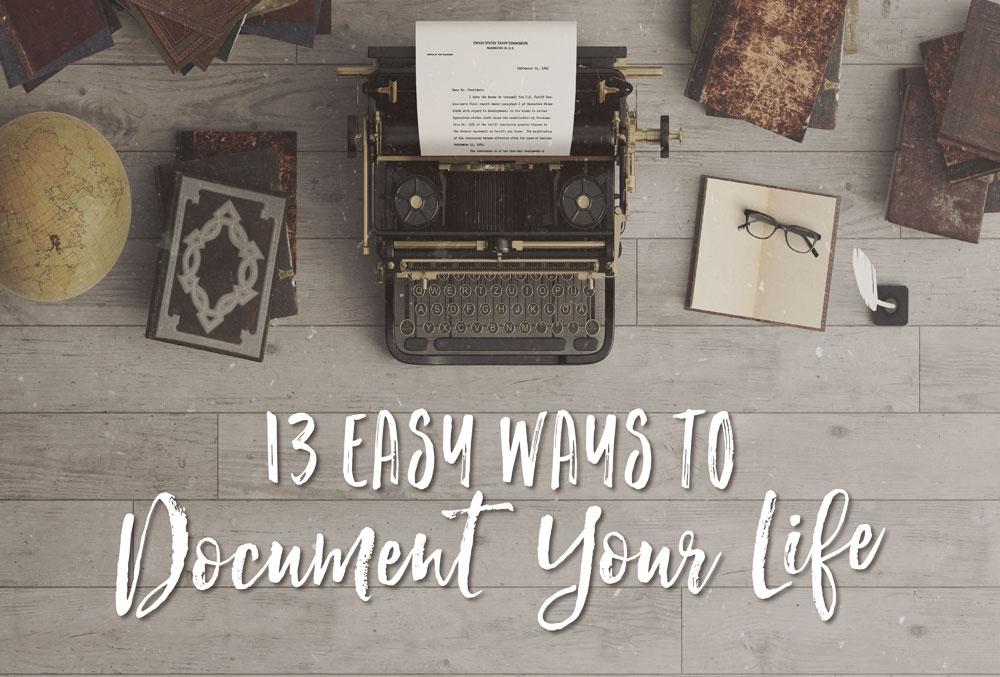 Header image for 13 Easy Ways to Document Your Life | Jest Kept Secret