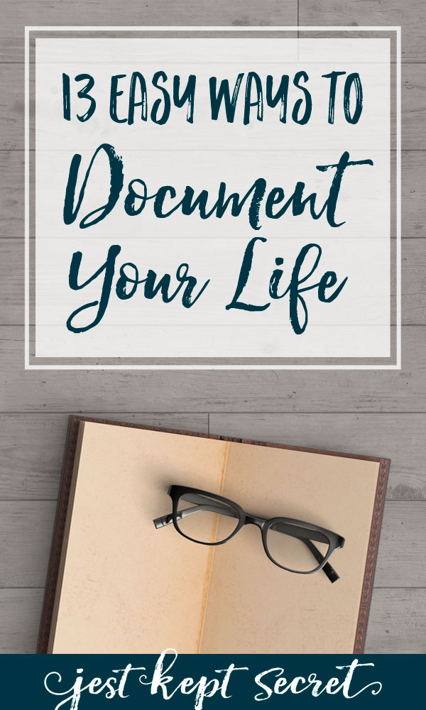 Pinable image for 13 Easy Ways to Document Your Life | Jest Kept Secret