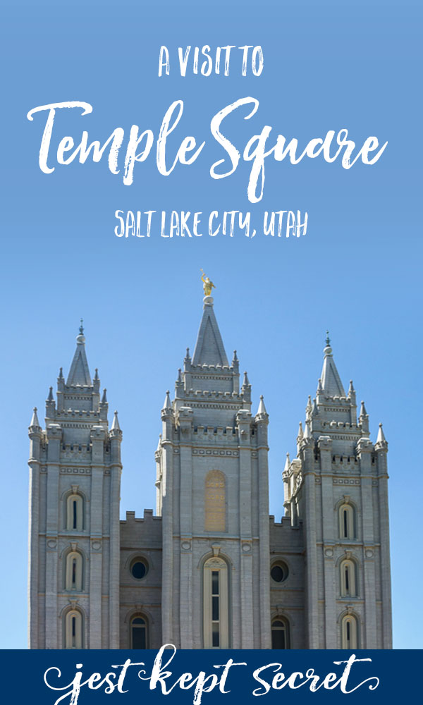 A Visit to Temple Square | Jest Kept Secret