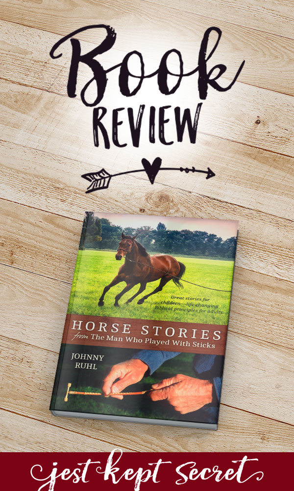 Book Review: Horse Stories from the Man Who Played with Sticks | Jest Kept Secret