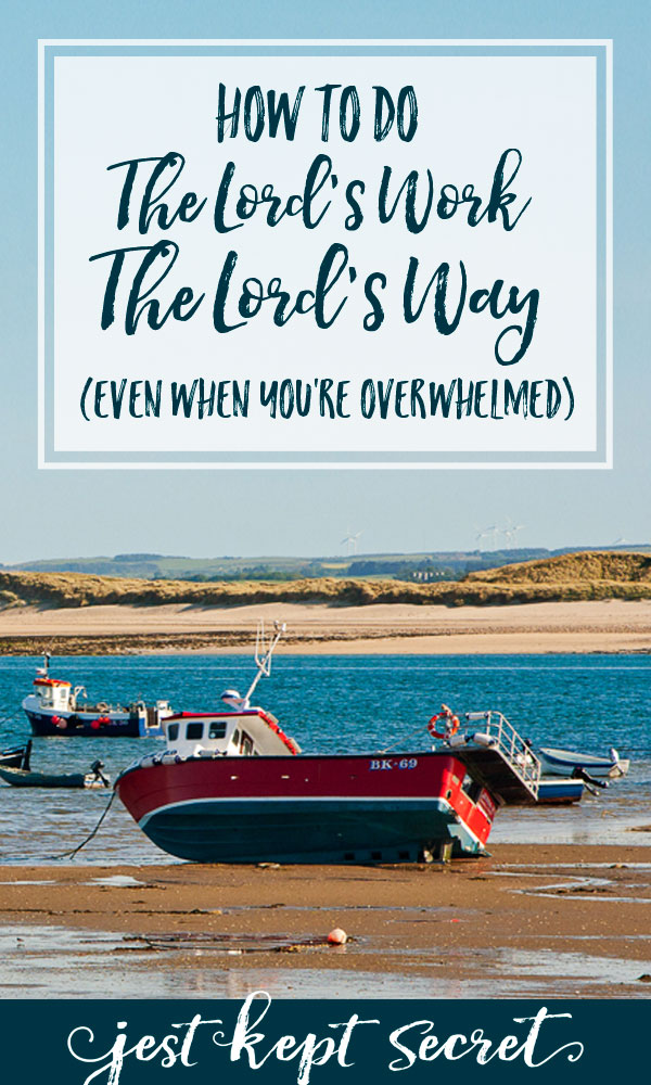 Timbers of Curious Workmanship: How to Do the Lord's Work the Lord's Way | Jest Kept Secret
