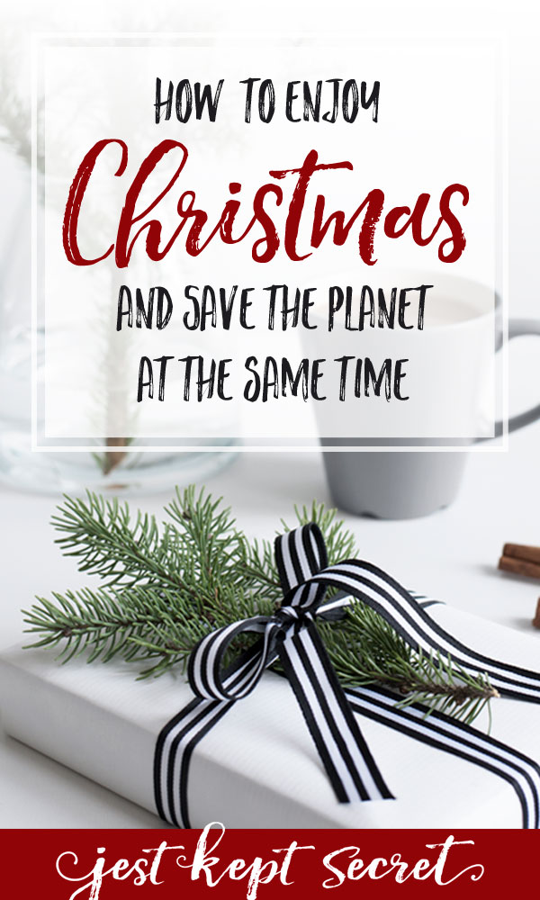 Ten Easy Ways to Enjoy Christmas and Save the Planet at the Same Time | Jest Kept Secret