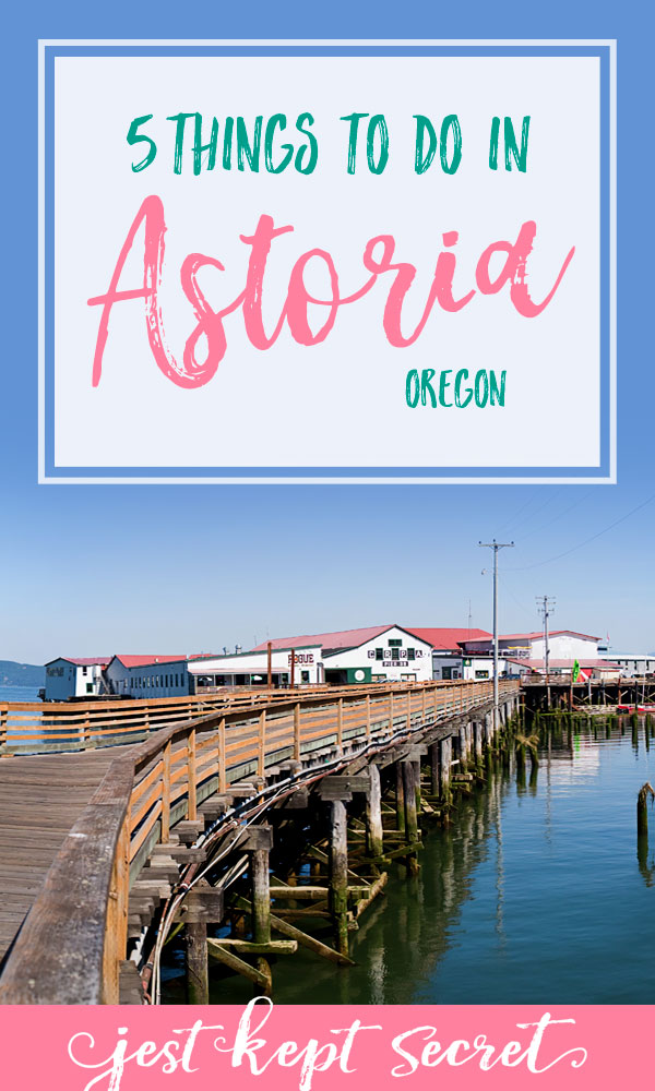 5 Things to Do in Astoria, Oregon | Jest Kept Secret