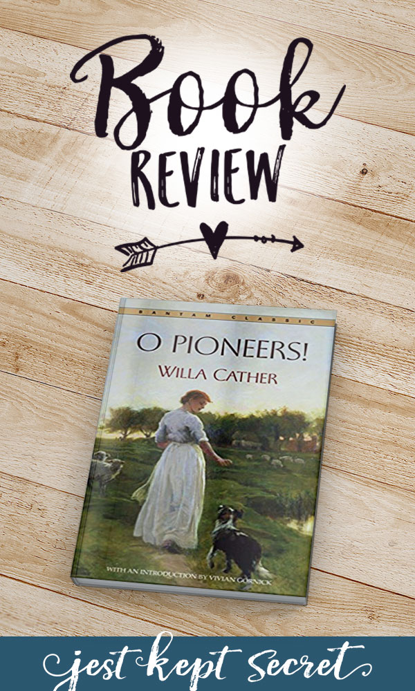 O Pioneers! Book Review | Jest Kept Secret