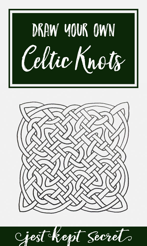 How to Draw Your Own Celtic Knots | Jest Kept Secret