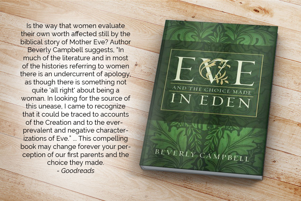 "Is the way that women evaluate their own worth affected still by the biblical story of Mother Eve? Author Beverly Campbell suggests, ""In much of the literature and in most of the histories referring to women there is an undercurrent of apology, as though there is something not quite 'all right' about being a woman. In looking for the source of this unease, I came to recognize that it could be traced to accounts of the Creation and to the ever-prevalent and negative characterizations of Eve.""... This compelling book may change forever your perception of our first parents and the choice they made."