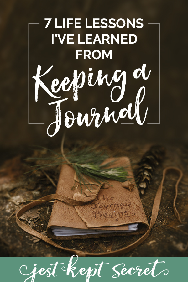 7 Life Lessons from Keeping a Journal | Jest Kept Secret