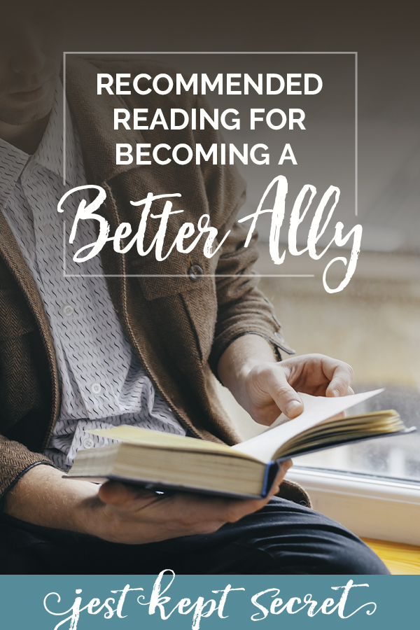 Recommended Reading for Becoming a Better Ally