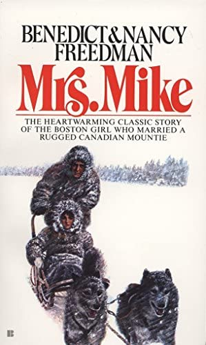 Mrs. Mike by Benedict and Nancy Freedman. Book cover image shows a man and a woman on a dog sled.