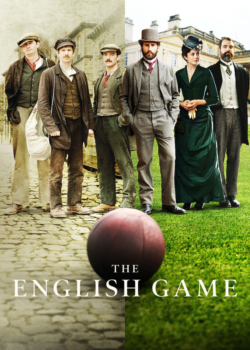The English Game poster with a group of people standing in a line behind a European football. Half of the people are dressed as 19th century laborers while the other half are dressed as upper class gentlemen and women.