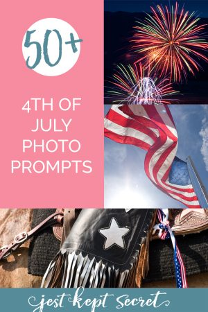 50 plus 4th of July Photo Prompts from Jest Kept Secret