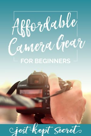 Affordable Camera Gear for Beginners